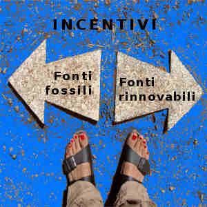 incentivi fonti fossili o fonti rinnovabili
